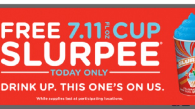 TODAY ONLY - FREE SLURPEES!